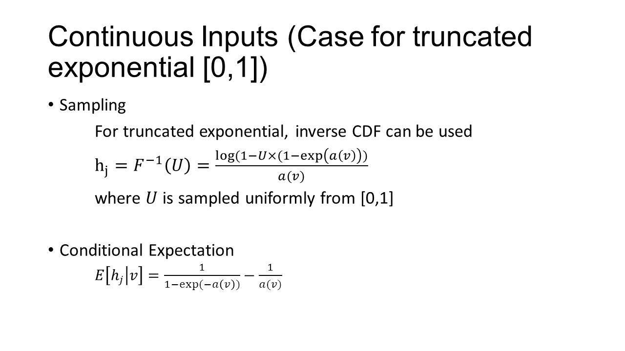 Continuous Inputs (Case for truncated exponential [0,1])